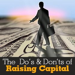 Do's and Don'ts of Raising Capital
