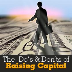 Do's and Don'ts of Raising Capital
