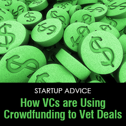 How VCs are Using Crowdfunding to Vet Deals