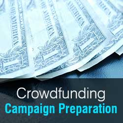 Crowdfunding Campaign Preparation