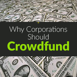 Why Corporations Should Crowdfund