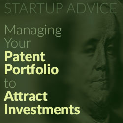 Managing Your Patent Portfolio to Attract Investments