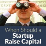 When Should a Startup Raise Capital