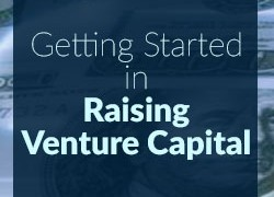 Getting Started in Raising Venture Capital - What you will need to pitch