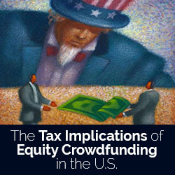 Tax Implications of Equity Crowdfunding in the U.S.