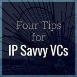 Four Tips for IP Savvy VCs