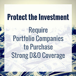 Protect the Investment: Require Portfolio Companies to Purchase Strong D&O Coverage