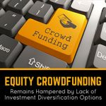 Equity Crowdfunding Remains Hampered by Lack of Investment Diversification Options
