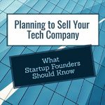 Planning to Sell Your Tech Company
