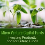 Micro Venture Capital Funds: Investing Prudently and for Future Funds