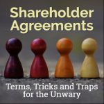 Shareholder Agreements – Terms, Tricks and Traps for the Unwary
