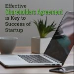 Effective Shareholders Agreement is Key to Success of Startups