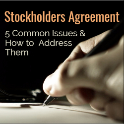 Stockholders Agreement – Five Common Issues and How to Address Them