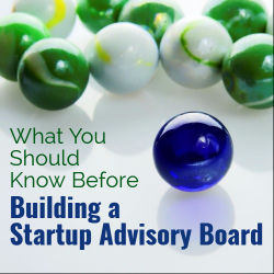 How to build a startup advisory board