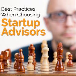 Best Practices When Choosing Startup Advisors