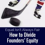 Equal Isn't Always Fair: How to Divide Founders' Equity