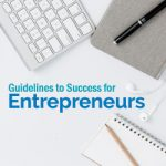 Guidelines to Success for Entrepreneurs
