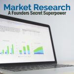 Market Research: A Founders Secret Superpower