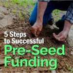 5 Steps to Successful Pre-Seed Funding
