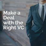 Make a Deal with the Right VC