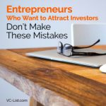 Entrepreneurs Who Want to Attract Investors Don't Make These Mistakes