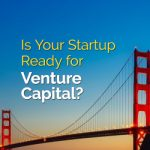 Is Your Startup Ready for Venture Capital?