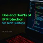 Dos and Don'ts of IP Protection for Tech Startups