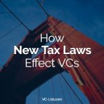 Jobs Act (TCJA) – How New Tax Laws Effect VCs