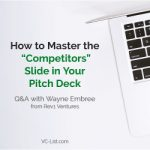 """How to Master the """"Competitors"""" Slide in Your Pitch Deck – Q&A with Wayne Embree"""
