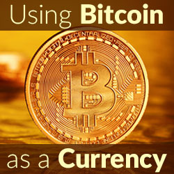 Using Bitcoin as a Currency