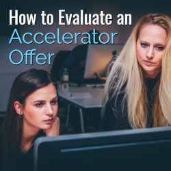 How to Evaluate an Accelerator Offer
