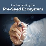 Understanding Pre-Seed Startup Funding